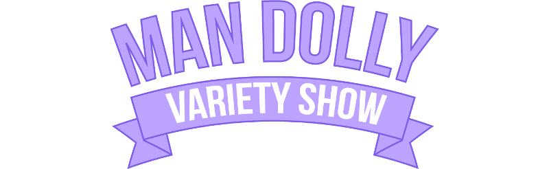 The Man Dolly Variety Show